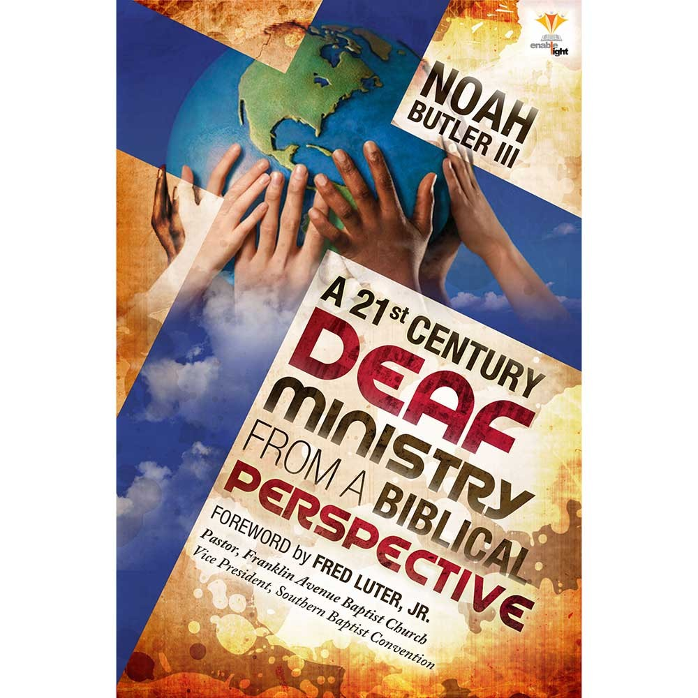 A 21st Century Deaf Ministry From a Biblical Perspective