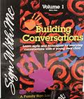 Sign With Me, Volume 1: Building Conversations