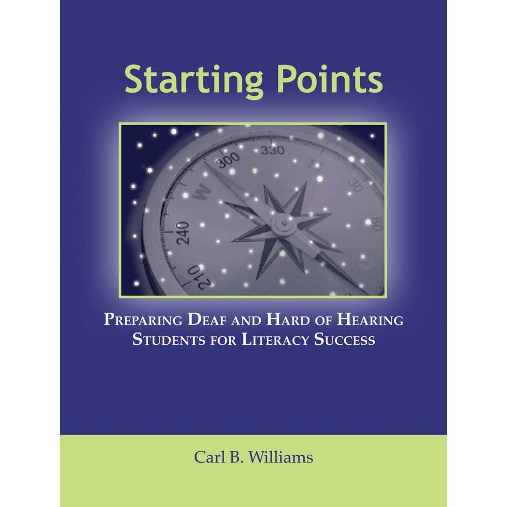 Starting Points: Preparing Deaf and Hard of Hearing Students for Literacy Success