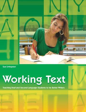 Working Text: Teaching Deaf and Second-Language Students to Be Better Writers