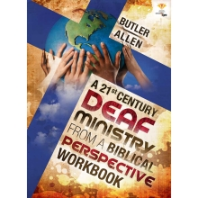 A 21st Century Deaf Ministry From a Biblical Perspective: Workbook