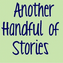 Another Handful of Stories