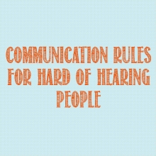 Communication Rules for Hard of Hearing People