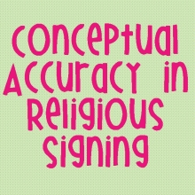 Conceptual Accuracy in Religious Signing