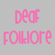 Deaf Folklore