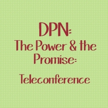 DPN: The Power and the Promise Teleconference