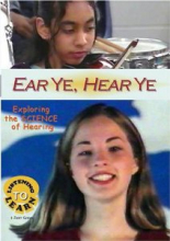 Ear Ye, Hear Ye: Exploring the Science of Hearing