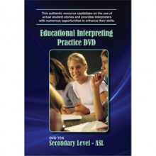 Educational Interpreting Practice, Secondary Level- ASL, DVD 10