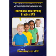 Educational Interpreting Practice DVD 7: Elementary Level PSE