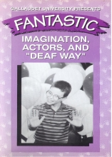 """Fantastic D: Imagination, Actors, and """"Deaf Way"""""""