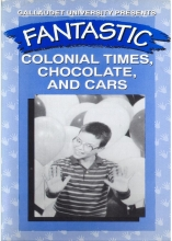 Fantastic F: Colonial Times, Chocolate, and Cars