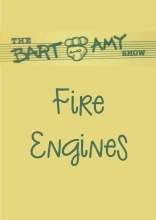 The Bart and Amy Show: Fire Engines