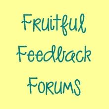 Fruitful Feedback Forums