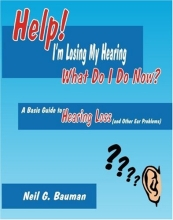 Help! I'm losing My Hearing: What Do I Do Now?