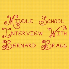 Middle School Interview with Bernard Bragg