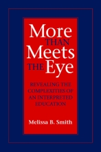 More Than Meets the Eye: Revealing the Complexities of an Interpreted Education