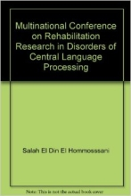Multinational Conference on Rehabilitation Research in Disorders of Central Language Processing