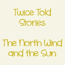 Twice Told Stories: The North Wind and the Sun
