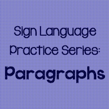 Sign Language Practice Series: Paragraphs