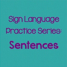 Sign Language Practice Series: Sentences