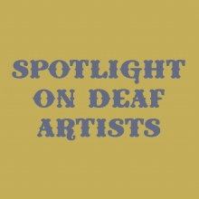 Spotlight on Deaf Artists