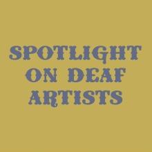 Spotlight on Deaf Artists